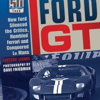 Ford GT: How Ford Silenced the Critics, Humbled Ferrari and Conquered Le Mans Cover.
