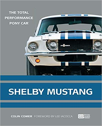 Automoblog Book Garage: Shelby Mustang: The Total Performance Pony Car 16